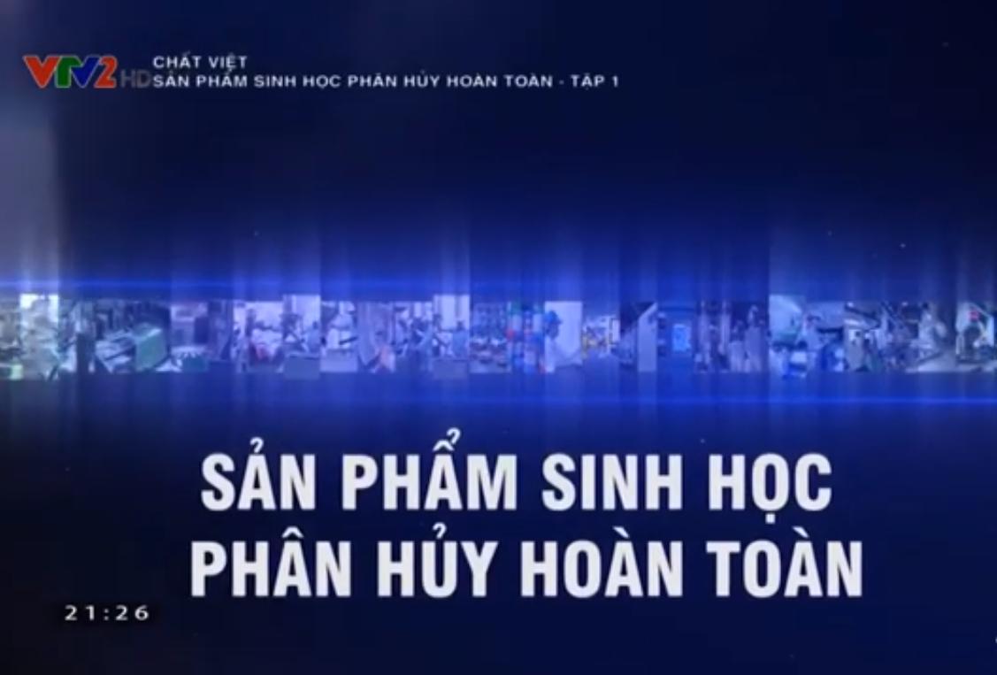 Sản phẩm sinh học phân hủy hoàn toàn (tập 1) - AnEco và cái nhìn mới mẻ trong chương trình Chất Việt